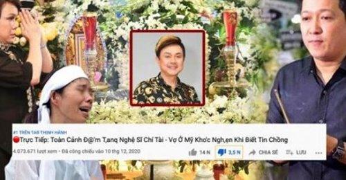 Video giả đám tang cố nghệ sĩ Chí Tài lên top 1 trending YouTube khiến nhiều người bức xúc