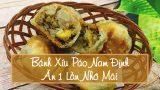 Bánh xíu páo Nam Định: Ăn một lần là nhớ mãi!
