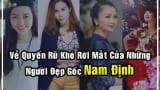 Vẻ quyến rũ khó rời mắt của những người đẹp gốc Nam Định
