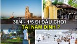 Những địa điểm du lịch nhân dịp 30/4 – 1/5 tại Nam Định