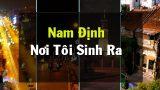 Nam Định … nơi tôi sinh ra