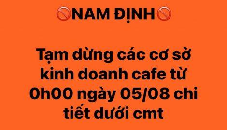 Nam Định : Tạm dừng các cơ sở kinh doanh cà phê từ 0 giờ ngày 5-8