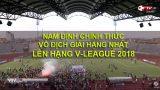 Nam Định chính thức vô địch giải Hạng Nhất, lên hạng V-League 2018