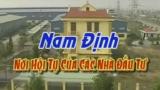 Nam Định – Nơi hội tụ của các nhà đầu tư