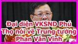VKS Phú Thọ nói về tin khởi tố ông Phan Văn Vĩnh