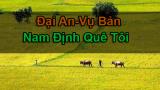 Đại An (Vụ Bản) – vùng đất đậm đặc các di sản văn hóa