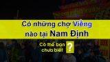 Có những chợ Viềng nào tại Nam Định