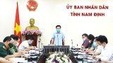 Nam Định : Triển khai quyết liệt, bài bản công tác phòng chống dịch bệnh COVID-19