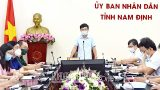 Nam Định : Nâng cấp độ phòng, chống dịch COVID-19 cao hơn một mức, sớm hơn một bước
